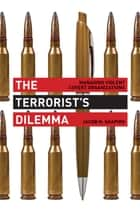 The Terrorist's Dilemma ebook by Jacob N. Shapiro