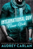 International Guy: Nova York - vol. 2 ebook by Audrey Carlan