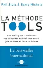 La Méthode Tools ebook by Maude JULIEN,Barry MICHELS,Phil STUTZ,Anatole MUCHNIK