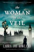 The Woman in the Veil - A Victorian Mystery ebook by Laura Joh Rowland