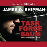 Task Force Baum audiobook by James D. Shipman