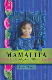 Mamalita - An Adoption Memoir ebook by Jessica O'Dwyer