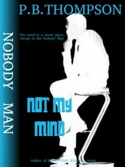 Not My Mind ebook by P.B.Thompson