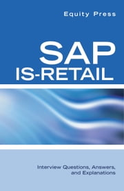 SAP IS-Retail Interview Questions, Answers, and Explanations ebook by Equity Press