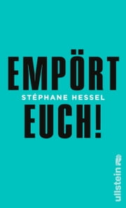 Empört Euch! eBook by Stéphane Hessel, Michael Kogon