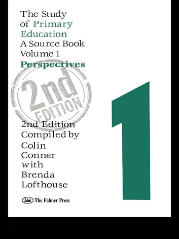 The Study Of Primary Education - A Source Book - Volume 1: Perspectives ebook by Colin Conner,Brenda Lofthouse