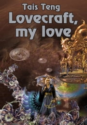 Lovecraft, My Love ebook by Tais Teng