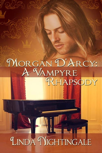 Morgan D'Arcy: A Vampyre Rhapsody ebook by Linda Nightingale