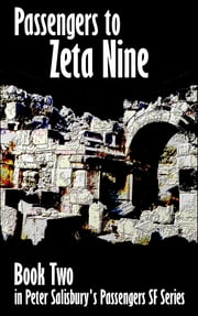 Passengers to Zeta Nine ebook by Peter Salisbury