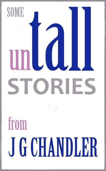 Some Untall Stories ebook by Jim Chandler