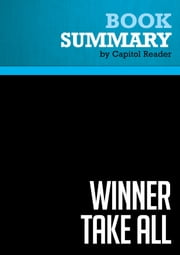 Summary of Winner Take All: How Competitiveness Shapes the Fate of Nations - Richard J. Elkus, Jr. ebook by Capitol Reader