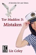 Tor Maddox: Mistaken ebook by Liz Coley