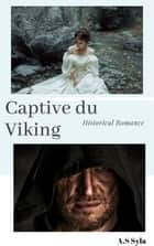 Captive du viking eBook by A.S SYLA