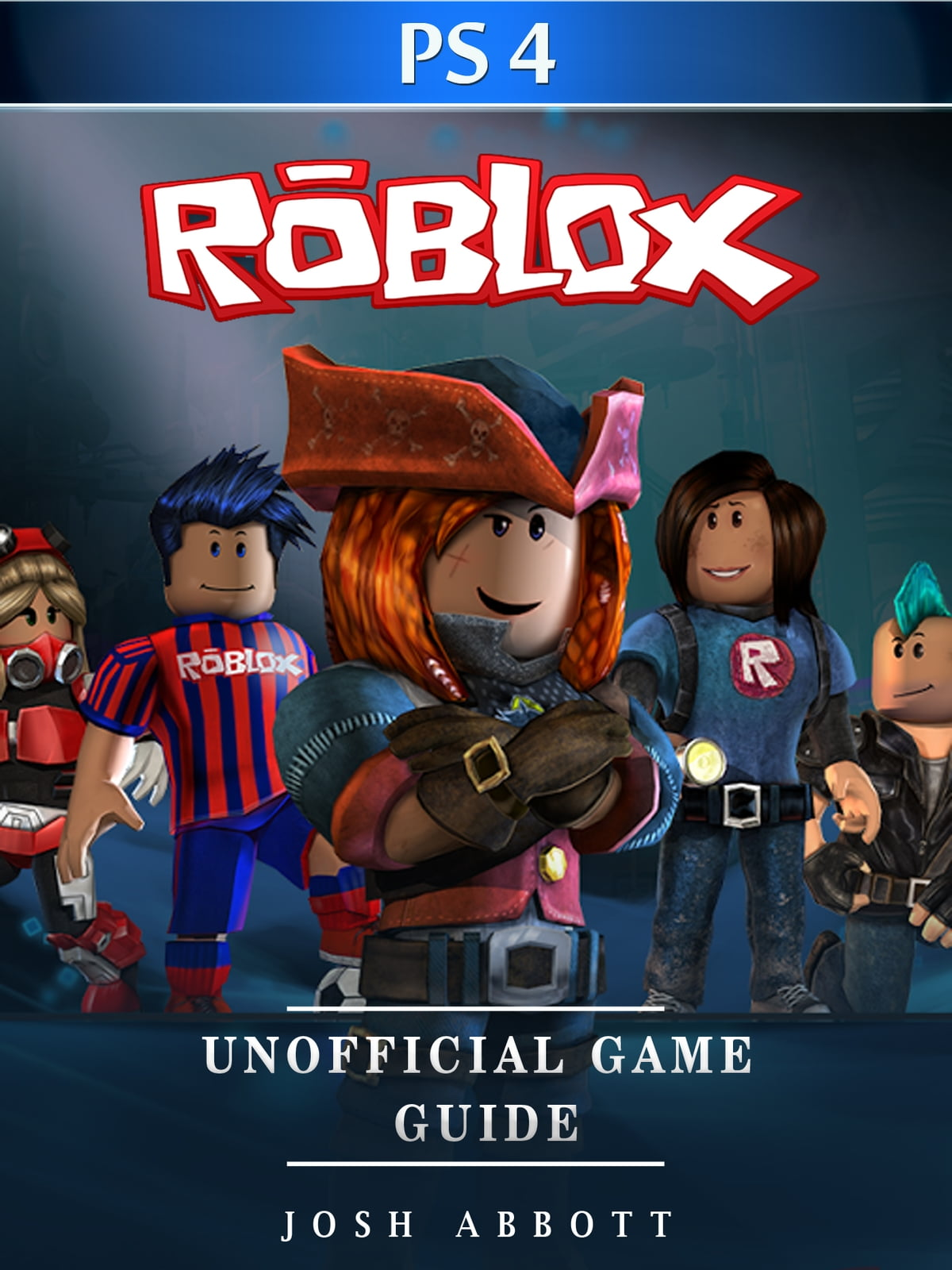 Play Roblox On Ps3 Roblox Ps4 Unofficial Game Guide Ebook By Josh Abbott 9781365895289 Rakuten Kobo United States