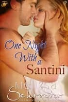 One Night With a Santini ebook by Melissa Schroeder