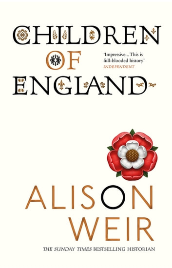 Children of England - The Heirs of King Henry VIII 1547-1558 ebook by Alison Weir