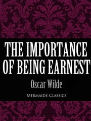 The Importance of Being Earnest (Mermaids Classics) ebook by Oscar Wilde