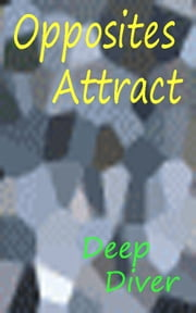 Opposites Attract ebook by Deep Diver