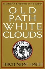 Old Path White Clouds - Walking in the Footsteps of the Buddha ebook by Kobo.Web.Store.Products.Fields.ContributorFieldViewModel