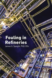 Fouling in Refineries ebook by James G. Speight