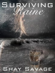 Surviving Raine ebook by Shay Savage