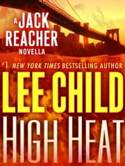 High Heat: A Jack Reacher Novella ebook by Lee Child