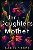 Her Daughter's Mother ebook by Daniela Petrova