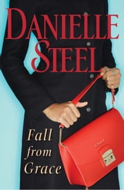 Fall from Grace - A Novel ebook by Danielle Steel