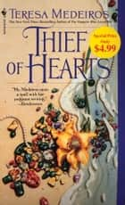 Thief of Hearts - A Novel ebook by Teresa Medeiros