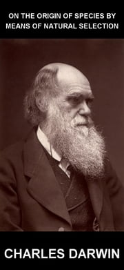 On the Origin of Species by Means of Natural Selection [com Glossário em Português] ebook by Charles Darwin,Eternity Ebooks