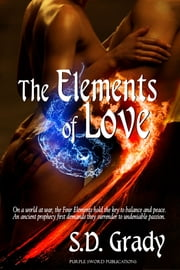 The Elements of Love ebook by S.D. Grady