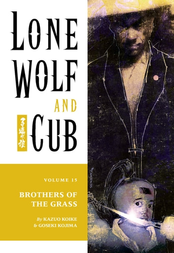Lone Wolf And Cub Volume 15 Brothers Of The Grass Ebook By Kazuo