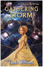 Gathering Storm - Part Eight of the Okal Rel Saga ebook by Lynda Williams