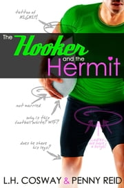 The Hooker and the Hermit ebook by L.H. Cosway and Penny Reid