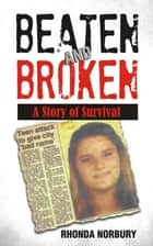 Beaten and Broken ebook by Rhonda Norbury