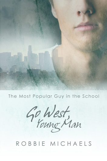 Go West, Young Man ebook by Robbie Michaels