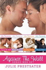 Against The Wall: The Complete Series ebook by Julie Prestsater