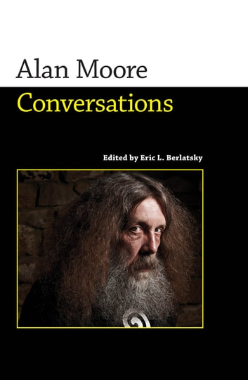 Alan Moore - Conversations ebook by