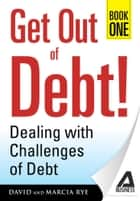 Get Out of Debt! Book One ebook by David Rye
