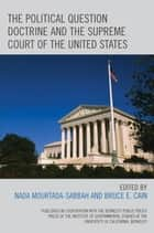 The Political Question Doctrine and the Supreme Court of the United States ebook by Nada Mourtada-Sabbah,Bruce E. Cain