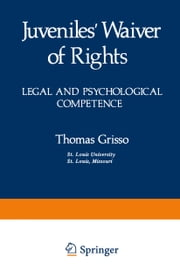 Juveniles' Waiver of Rights - Legal and Psychological Competence ebook by Thomas Grisso