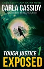 Tough Justice: Exposed (Part 1 Of 8) (Tough Justice, Book 1) eBook by Carla Cassidy