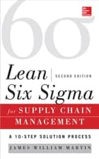 Lean Six Sigma for Supply Chain Management, Second Edition ebook by James Martin