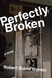 Perfectly Broken ebook by Robert Burke Warren