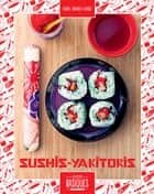 Sushis - Yakitoris ebook by Isabel Brancq-Lepage, Martin Balme