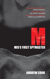 M - MI5's First Spymaster ebook by Andrew Cook
