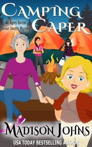 Camping Caper ebook by Madison Johns