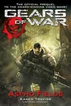 Gears of War Aspho Fields ebook by Karen Traviss
