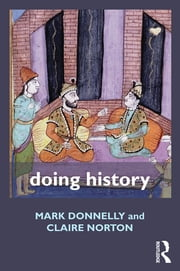 Doing History ebook by Mark Donnelly,Claire Norton