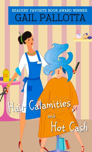 Hair Calamities And Hot Cash ebook by Gail Pallotta